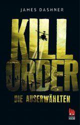 James Dashner Die Auserwählten Kill Order: Das Prequel zur Maze Runner-Trilogie