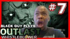 Black Guy Plays Outlast Whistleblower -  Part 7 - Outlast Whistleblower ...