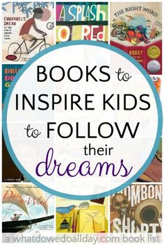 14 picture book biographies that will inspire kids to follow their dreams and passions.