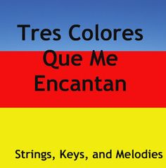 Strings, Keys and Melodies: Finger Play Fun Day: Tres Colores Que Me Encantan