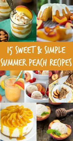 The end of summer means peach season is upon us, and there are so many delicious recipes to make! So take advantage of those plump, juicy peaches and make any of these 15 sweet & simple summer peach recipes that everyone will love!