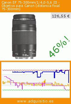 Canon EF 75-300mm/1:4,0-5,6 III - Objetivo para Canon (distancia focal 75-300mm) (Accesorio). Baja 46%! Precio actual 126,55 €, el precio anterior fue de 232,57 €. https://www.adquisitio.es/canon/75-300mm-f4-56-iii