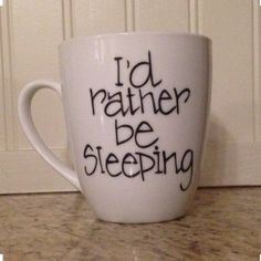 I'd rather be sleeping coffee mugs Please know when you purchase, I go as fast as I can to craft and ship each mug out for the holidays! Get your mug for Christmas morning to celebrate the holidays! please note!!: all mug that look the way they do in pic will look as CLOSE AS POSSIBLE to the mug you receive in the mail! I do have to buy the mug then craft it!:) I put a lot of love and dedication into each and every one of them^.^ Other