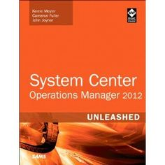 System Center 2012 Operations Manager Unleashed (2nd Edition), cowritten by our own SCOM MVP Cameron Fuller, is available for pre-order on amazon.com