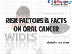 #Risk #Factors & #Facts on #Oral #Cancer. #WIDLS #drclaudiacotca #dclaserdentist  #dentistry #claudiacotcadds #drclaudiacotcadds #oralhealth #dentalhealth #healthysmile dclaserdentist.com