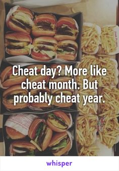 Cheat day? More like cheat month. But probably cheat year.