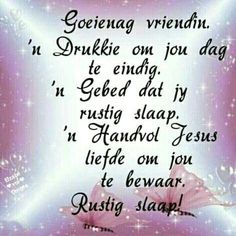 Good Night Greetings, Morning Greetings Quotes, Beautiful Quotes Inspirational, Good Morning Coffee Gif, Lekker Dag, Bible Images, Afrikaanse Quotes, Goeie Nag, Good Night Image