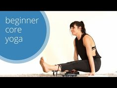 Yoga with Meghan Currie: Beginner Core Yoga Class (Free! Full Length to Savasana!) - YouTube 35 min.