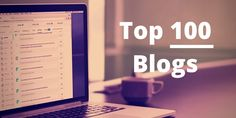 The Top 100 Blogs to Curate for Social Media Power Users  #socialmedia #blogs
