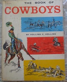Vintage The Book Of Cowboys Ranch West Horses Holling C Holling Copyright 1962 by CindysCozyClutter on Etsy https://www.etsy.com/listing/248892168/vintage-the-book-of-cowboys-ranch-west