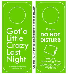 Green Custom Wedding Bachelor Bachelorette Guest Door Hanger by wright4design, Got'a Little Crazy Last Night - Please Do Not Disturb - We are recovering from Lindsay and Jason's Wedding, $3.00