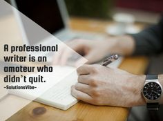 A Professional Writer is an Amateur who didn't quit !!  #solutionsvibe #digitalmedia #whitelabelseo #online #marketing #services #US #seoservices #unitedstates #SEO