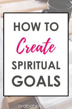 Are you wondering how to create spiritual goals and experience spiritual growth? Grab these practical yet powerful tips on setting spiritual goals. | goal setting | goal setting ideas | spiritual goals | spiritual growth | spiritual goals Christian || Arabah Joy Blog #goalsetting #spiritualgrowth