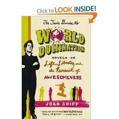 Cost: Free from your local library, or $10.87 from Amazon.   The Teen's Guide to World Domination: Advice on Life, Liberty, and the Pursuit of Awesomeness by Josh Shipp.  Get advice on how to foster healthy relationships, good self-esteem, and how to avoid the ghosts (mistakes), pirates (bullies), vampires (addictions), and zombies (pessimists) of the world.