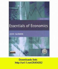 Essentials of Economics (9780582833173) John Sloman, Michael R. Solomon , ISBN-10: 0582833175  , ISBN-13: 978-0582833173 ,  , tutorials , pdf , ebook , torrent , downloads , rapidshare , filesonic , hotfile , megaupload , fileserve