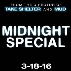 Win A Copy Of 'Midnight Special' Blu-ray Jeff Nichols, Michael Shannon, Interview, Sci Fi Thriller, Take Shelter, Upcoming Films, New Movies, Writer, March