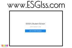 Students head to the website ESGIss.com so you can assess them remotely.