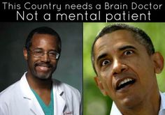This country needs a Brain Doctor not a mental patient.