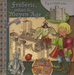 Frédéric, enfant du Moyen Age de Eleonora Barsotti http://www.amazon.fr/dp/2753022585/ref=cm_sw_r_pi_dp_KFGyub12BNNWK
