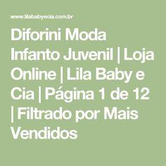 Diforini Moda Infanto Juvenil | Loja Online | Lila Baby e Cia | Página 1 de 12 | Filtrado por Mais Vendidos