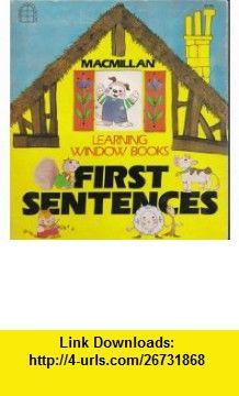 First Sentences (Macmillan learning window ) (9780027825701) Peter K. Shreck , ISBN-10: 0027825701  , ISBN-13: 978-0027825701 ,  , tutorials , pdf , ebook , torrent , downloads , rapidshare , filesonic , hotfile , megaupload , fileserve