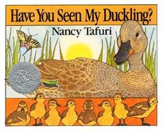 1985 Caldecott Honor - Have You Seen My Duckling? by Nancy Tafuri