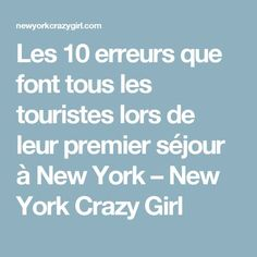 The 10 mistakes that all tourists make when . Rue New York, New York 2017, New York City, Voyage Usa, Voyage New York, Voyage Europe, Latina, Chan Chan, Visiting Nyc