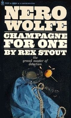 Champagne for One Nero Wolfe, Rex Stout. (Paperback ) Another great Wolfe book.