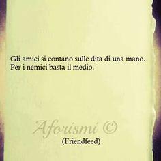 Οι φίλοι μπορούν να μετρηθούν στα δάχτυλα του ενός χεριού. Για τους εχθρούς μόνο για τον μέσο όρο...