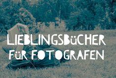 10 lieblingsbücher für fotografen - das musst du gelesen haben!