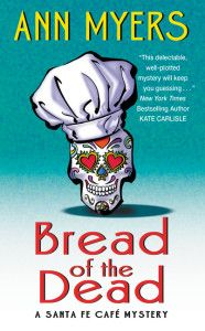 #ReleaseDay, #ARCBookReview and #Giveaway: Bread of the Dead (Santa Fe Cafe Mystery #1) by Ann Myers http://www.njkinnysblog.com/2015/09/arc-book-review-and-giveaway-bread-of.html #CozyMystery #Recommended