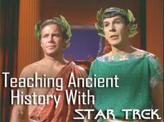 Teaching Ancient History with Star Trek