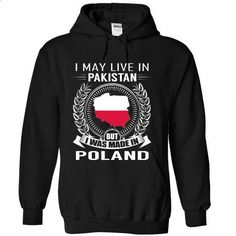 I May Live in Pakistan But I Was Made in Poland (V2) - #custom hoodie #funny tees. PURCHASE NOW => https://www.sunfrog.com/States/I-May-Live-in-Pakistan-But-I-Was-Made-in-Poland-V2-gaayvlotvu-Black-Hoodie.html?id=60505