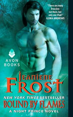 Book Reviews   Open Book Society   BOUND BY FLAMES (NIGHT PRINCE, BOOK #3) BY JEANIENE FROST: BOOK REVIEW