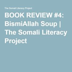 BOOK REVIEW #4: BismiAllah Soup   The Somali Literacy Project