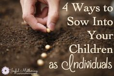 How to Sow Into Your Children Individually