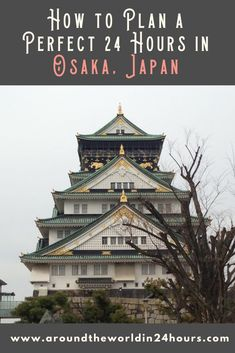 Want to spend a perfect 24 hours in Osaka, Japan? We will eat the tastiest Japanese food, learn fun facts, and see a beautiful castle! #osaka #japan