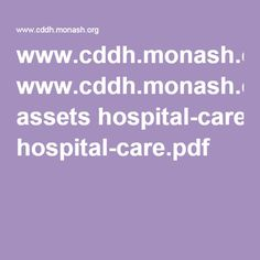 Facilitating communication with vision impaired (including aids and appliances) Hospital care for people with a disability Comment: This book informs about good quality health care for people with a disability, on page 26-29 you find information about vision impaired