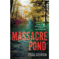 Massacre Pond: A Novel By Paul Doiron August 2013