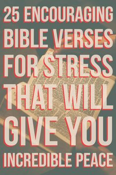 Are you filled with stress and worry. Read these encouraging Bible verses that will calm your soul and give you peace.