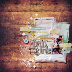 A dad and his girls - Luckie - with scrapFX chipboard