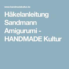 Häkelanleitung Sandmann Amigurumi - HANDMADE Kultur