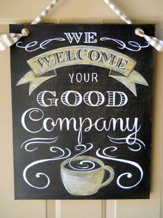We Welcome your Good Company - Door Sign - Canvas- Coffee sign