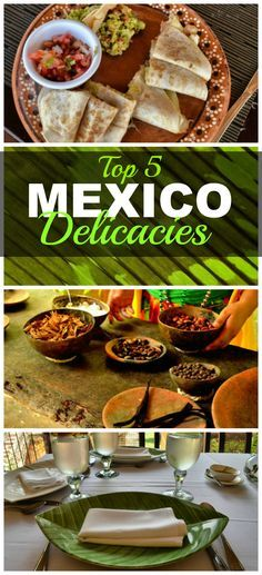 Top 5 Mexico Delicacies   - A World to Travel