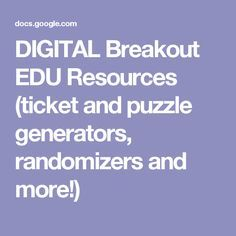 DIGITAL Breakout EDU Resources (ticket and puzzle generators, randomizers and more!)