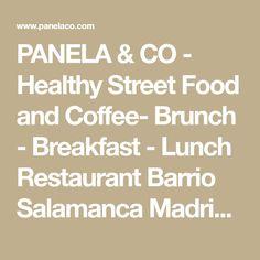 PANELA & CO - Healthy Street Food and Coffee- Brunch - Breakfast - Lunch Restaurant Barrio Salamanca Madrid | Restaurant Barrio Salamanca Madrid