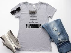 Fix your Eyebrows Ladies T-Shirt - Glam Gear - Fashionable Attire - Girly Girl - Chic Style - Gift for Makeup Lover Boss Lady, Girl Boss, Gifts For Makeup Lovers, Boss Shirts, Shirts With Sayings, Girly Girl, Colorful Shirts, Eyebrows, T Shirts For Women