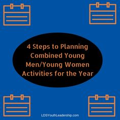How to plan a year's worth of combined young men/young women activities in an hour.
