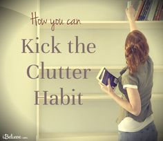 Here are a few simple tips for helping you get rid of overwhelming clutter!