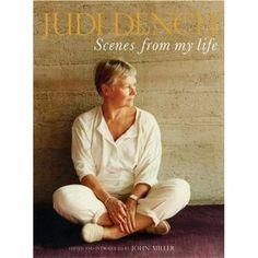 Judi Dench: Scenes from My Life [Hardcover]  Dame Judi Dench (Author), John Miller (Editor)